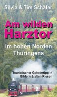"""""""Am wilden Harztor: Im hohen Norden Thüringens"""" von Silvia & Tim Schäfer"""