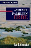"""""""Amrumer Familien-Erbe"""" von Jan Rolfsmeier"""