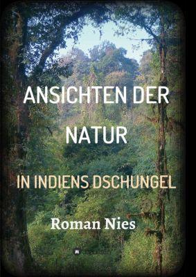 """""""Ansichten der Natur - In Indiens Dschungel"""" von"""