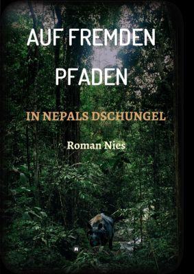 """""""Auf fremden Pfaden in Nepals Dschungel"""" von Roman Nies"""