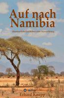 Auf nach Namibia – abenteuerliche Geschichten einer Auswanderung