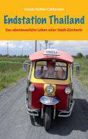 """""""Endstation Thailand"""" von Ursula Notter-Cathomen"""