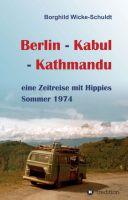 """Berlin - Kabul - Kathmandu"" von Borghild Wicke-Schuldt"