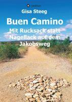 Buen Camino – mit Rucksack statt Nagellack auf dem Jakobsweg