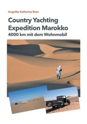 """Country Yachting - Expedition Marokko"" von Angelika Katharina Rose und Guido Rose"