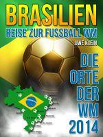 Brasilien - Reise zur Fussball WM