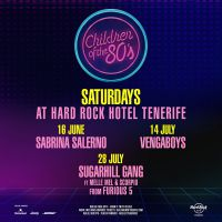 Das Hard Rock Hotel Teneriffa gibt das 'Children of the 80′s' Sommer Line-Up bekannt