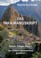 """DAS INKA-MANUSKRIPT"" von Winfried Kurt Dunkel"