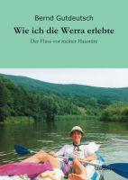 """""""Wie ich die Werra erlebte"""" von Bernd Gutdeutsch"""