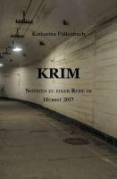 """Der hochaktuelle Reisebericht zur Krim: """"KRIM – Notizen zu einer Reise im Herbst 2017″"""