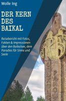 """""""Der Kern des Baikal"""" von Wolle Ing"""
