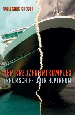 """""""Der Kreuzfahrtkomplex"""" von Wolfgang Gregor"""