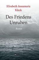 """""""Des Friedens Unruhen"""" von Elisabeth Annamaria Kleck"""