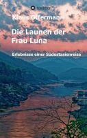 Die Launen der Frau Luna – Ereignisreicher Reisebericht über einen Südostasientrip