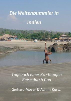 """""""Die Weltenbummler in Indien"""" von Gerhard Moser"""