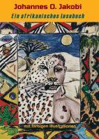 Ein afrikanisches Lesebuch – Ein Reiseführer in die Labyrinthe der afrikanischen Seele