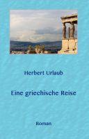 Eine griechische Reise – neuer Unterhaltungs-Roman zelebriert die Freude am Leben