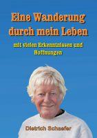 """""""Eine Wanderung durch mein Leben"""" von Dietrich Schaefer"""