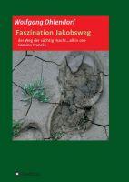 Faszination Jakobsweg … all in one – Ein Motivationsbuch für Unentschlossene