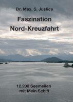 """""""Faszination Nord-Kreuzfahrt"""" von Dr. Max. S. Justice"""