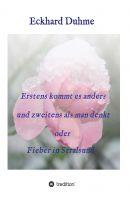 """""""Erstens kommt es anders und zweitens als man denkt oder Fieber in Stralsund"""" von Eckhard Duhme"""