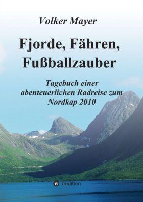 """""""Fjorde, Fähren, Fußballzauber"""" von Volker Mayer"""