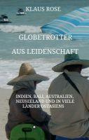 """""""Globetrotter aus Leidenschaft"""" von Klaus Rose"""