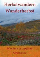 Herbstwandern – Wanderherbst: Geschichten rund ums Wandern in Lappland
