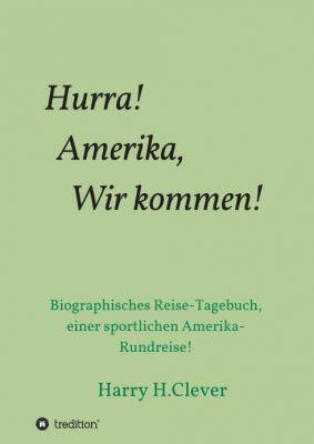 """""""Hurra! Amerika, Wir kommen!"""" von Harry H.Clever"""