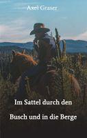 Im Sattel durch den Busch und in die Berge – das Must-Have für Outdoorfreaks und Pferdeliebhaber