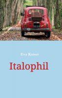 Italophil – Kurzgeschichten aus der Sonne Italiens