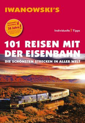 Iwanowski Jubiläumsbuch: 101 Reisen mit der Eisenbahn - jetzt auch als ebook lieferbar!