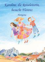 Eine Märchenreise führt die Protagonisten dieses wunderschönen Kinderbuchs in die Hauptstadt der Toskana - nach Florenz