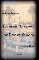 """""""Kommissar Moreau und das Elend der Schönen"""" von Wilhelm Schneider"""