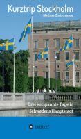 Kurztrip Stockholm – Insider-Tipps für 3 Tage in Schwedens Hauptstadt
