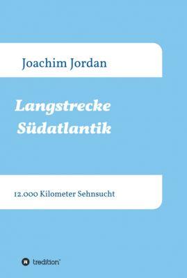 """""""Langstrecke Südatlantik"""" von Joachim Jordan"""
