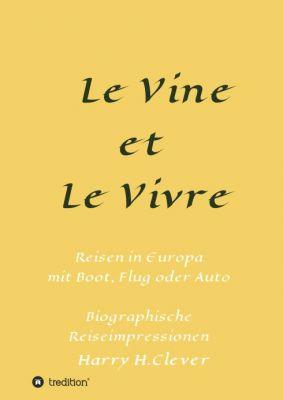 """""""Le Vine et Le Vivre"""""""