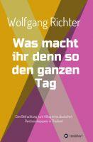 """""""Was macht ihr denn so den ganzen Tag"""" von Wolfgang Richter"""