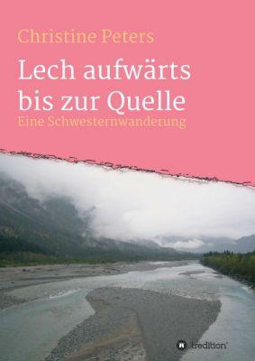 """""""Lechaufwärts bis zur Quelle"""" von Christine Peters"""