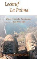 Lockruf La Palma – Autobiografischer Ratgeber für Auswanderer