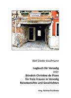 """""""Logbuch für Venedig oder Bündnis Christine de Pizan"""" von Rolf Dieter Kaufmann"""