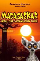 MADAGASKAR – die Insel der besonderen Tiere
