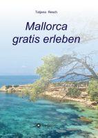 Mallorca gratis erleben – Ein Reiseführer der etwas anderen Art