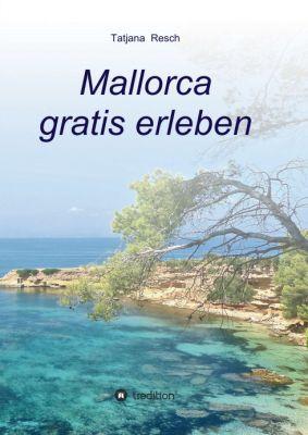 """Mallorca gratis erleben"" von Tatjana Resch"