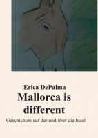 Mallorca is different – zehn Geschichten voller Liebe, Leidenschaft und Verbrechen