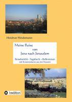 """""""Meine Reise von Jena nach Jerusalem"""" von Heidrun Weidemann"""