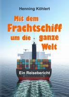 Mit dem Frachtschiff um die ganze Welt – eine Seereise um die ganze Welt