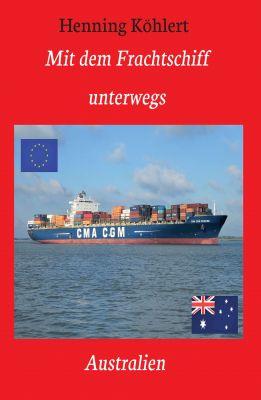 """""""Mit dem Frachtschiff unterwegs: Australien"""""""