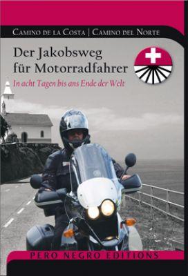 Mit dem Motorrad auf dem Jakobsweg - In acht Tagen bis ans Ende der Welt | Reiseführer | Tourenführer| Spanien | Portugal