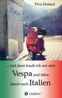 """""""... und dann kaufe ich mir eine Vespa und fahre damit nach Italien"""" von  Pivo Deinert"""